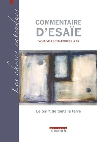 Mission Timothee - Commentaire d'esaie volume 1 / chapitres 1 a 29.