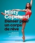 Misty Copeland - Danser pour un corps de rêve.