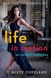 Misty Copeland - Life in Motion - An Unlikely Ballerina.
