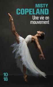 Une vie en mouvement- Une danseuse étoile inattendue - Misty Copeland |