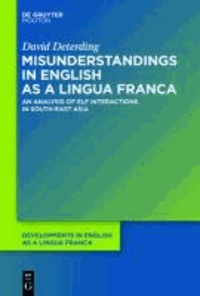 Misunderstandings in English as A Lingua Franca - An Analysis of ELF Interactions in South-East Asia.