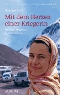 Mit dem Herzen einer Kriegerin - Mut und Mitgefühl in Afghanistan.