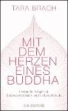 Mit dem Herzen eines Buddha - Heilende Wege zu Selbstakzeptanz und Lebensfreude.