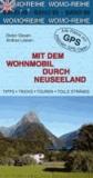 Mit dem Wohnmobil durch Neuseeland - Tipps, Tricks, Touren, Tolle Strände, präzise GPS-Daten.