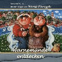 Mit den Augen von Hansi Parczyk Warnemünde entdecken.