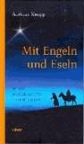 Mit Engeln und Eseln - Weise Weihnachtsgeschichten.
