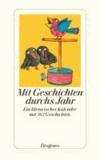 Mit Geschichten durch's Jahr - Ein literarischer Kalender mit 365 Geschichten.