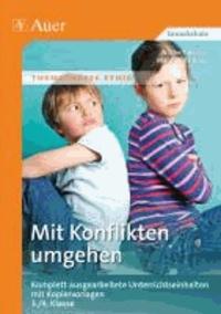 Mit Konflikten umgehen - Komplett ausgearbeitete Unterrichtseinheiten mit Kopiervorlagen 3./4. Klasse..