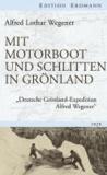 """Mit Motorboot und Schlitten in Grönland - """"Deutsche Grönland-Expedition Alfred Wegener""""."""