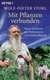 Mit Pflanzen verbunden - Meine Erlebnisse mit Heilkräutern und Zauberpflanzen.
