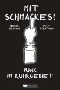 Mit Schmackes! Punk im Ruhrgebiet.