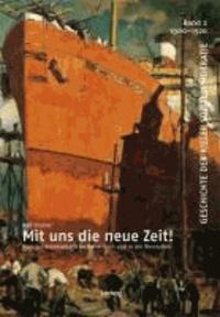 Mit uns die neue Zeit! Kiels Sozialdemokratie im Kaiserreich und in der Revolution.