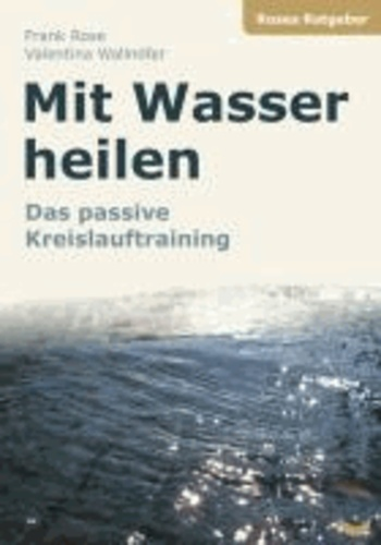 Mit Wasser heilen - Das passive Kreislauftraining.