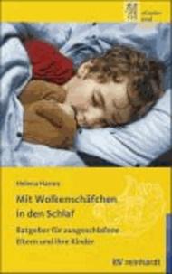 Mit Wolkenschäfchen in den Schlaf - Ratgeber für ausgeschlafene Eltern und ihre Kinder.