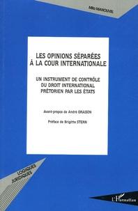 Mita Manouvel - Les opinions séparées à la cour internationale - Un instrument de contrôle du droit international pétorien par les Etats.