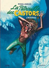 Mitacq et Jean-Michel Charlier - La Patrouille des Castors, l'intégrale Tome 5 : 1968-1975.