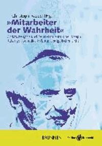 Mitarbeiter der Wahrheit - Christuszeugnis und Relativismuskritik bei Benedikt XVI.  Evangelische Perspektiven.