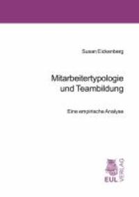 Mitarbeitertypologie und Teambildung - Eine empirische Analyse.
