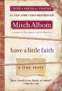 Mitch Albom - Have a Little Faith - A True Story.