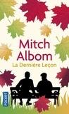 Mitch Albom - La dernière leçon - Comment un vieil homme face à la mort m'a appris le goût de vivre.