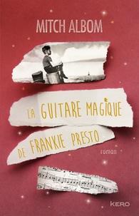 Mitch Albom - La guitare magique de Frankie Presto.
