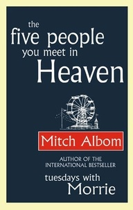 Mitch Albom - The five people you meet in heaven.
