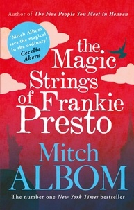 Mitch Albom - The Magic Strings of Frankie Presto.