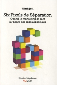 Mitch Joel - Six pixels de séparation.