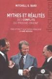 Mitchell-G Bard - Mythes et réalités des conflits du Proche-Orient.