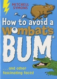 Mitchell Symons - How to Avoid a Wombats Bum - And other fascinating facts !.