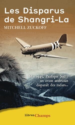 Mitchell Zuckoff - Les disparus de Shangri-La.