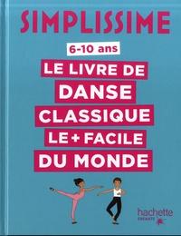 Mitéki Kudo et Delphine Soucail - Le livre de danse classique le + facile du monde.