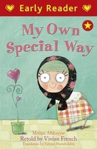Mithaa alKhayyat et Maya Fidawi - Early Reader: My Own Special Way.