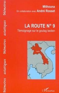 Mithouna - La route n° 9. - Témoignage sur le goulag laotien.