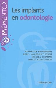 Mithridate Davarpanah et Boris Jakubowicz-Kohen - Les implants en odontologie.