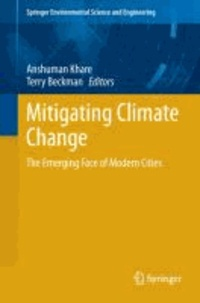 Mitigating Climate Change - The Emerging Face of Modern Cities.