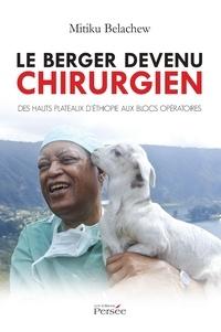 Mitiku Belachew - Le berger devenu chirurgien.