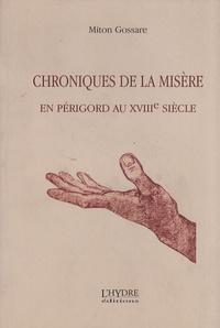 Miton Gossare - Chroniques de la misère en Périgord au XVIIIe siècle.