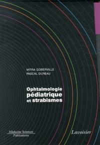Mitra Goberville et Pascal Dureau - Ophtalmologie pédiatrique et strabismes - 5 volumes.