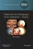 Mitra Goberville - Ophtalmologie pédiatrique et strabismes - Volume 5, Traitement de l'amblyopie et du strabisme - Divers.