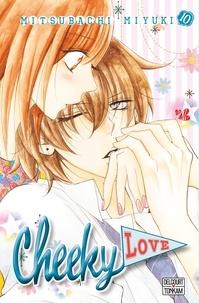Mitsubachi Miyuki - Cheeky Love Tome 10 : .