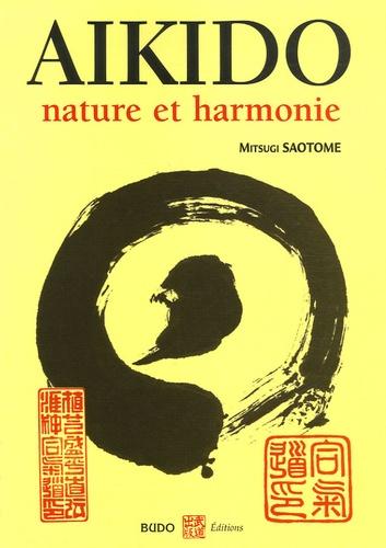 Mitsugi Saotome - Aïkido - Nature et harmonie.