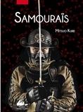 Mitsuo Kure - Les samouraïs, histoire illustrée.