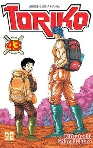 Mitsutoshi Shimabukuro - Toriko Tome 43 : .