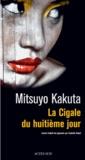 Mitsuyo Kakuta - La Cigale du huitième jour.