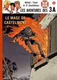 Mittéï et  Tibet - Les aventures des 3A Tome 1 : Le mage de Castelmont.