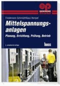 Mittelspannungsanlagen - Planung, Errichtung, Prüfung, Betrieb.