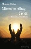 Mitten im Alltag - Gott - Beten mit Leib und Seele.