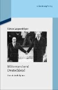 Mitterrand und Deutschland - Die enträtselte Sphinx.