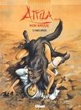 Mitton et Thierry Bonnet - Attila... mon amour Tome 5 : Terres brûlées.